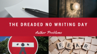 Author Problems: The Dreaded No Writing Day