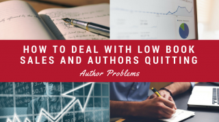 How to Deal with Low Book Sales and Authors Quitting